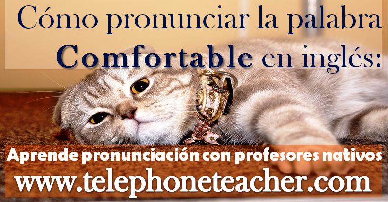Cómo pronunciar correctamente ´´Comfortable´´ en inglés
