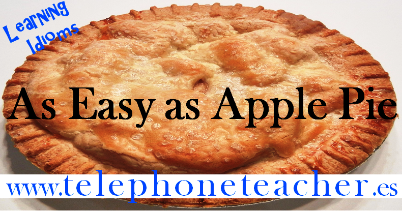 Idiom of the Day: As Easy as Apple Pie