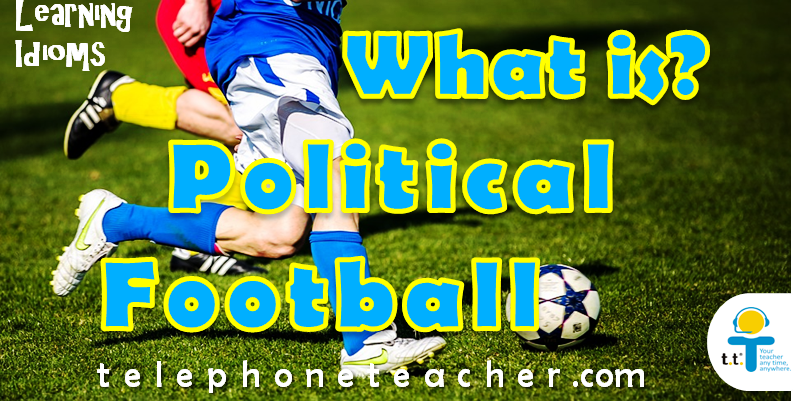 Qué es: Political Football?