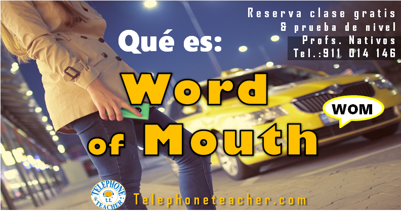 Qué significa: Word of Mouth ( WOM )