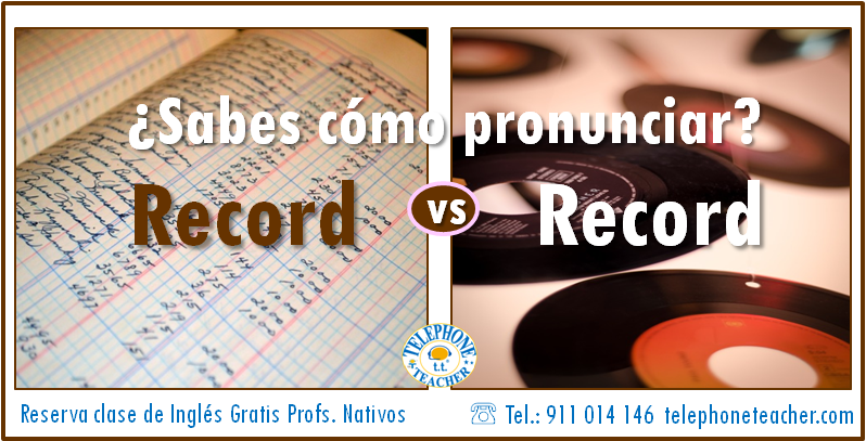 Cómo pronunciar: Record: (n) vs Record(verb)