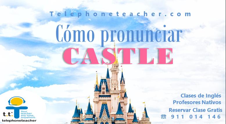 Castle – Mejorar Pronunciación