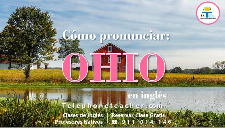 Pronunciando: Ohio