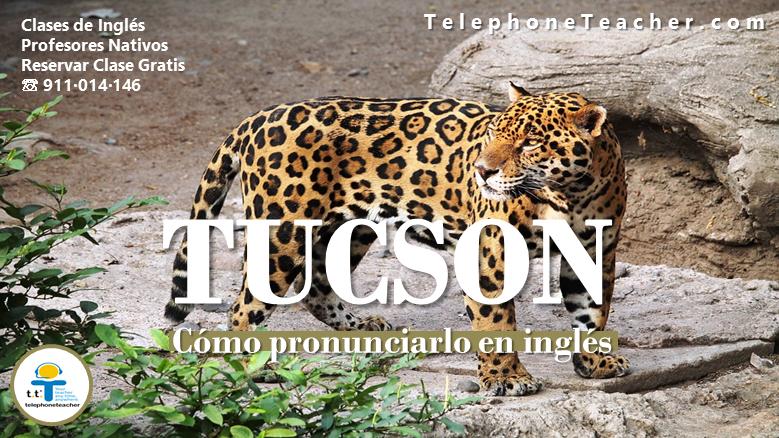 Aprendiendo Pronunciación: Tucson