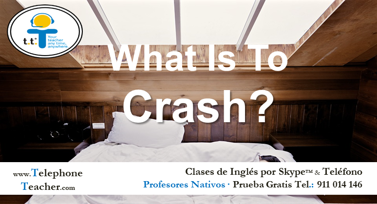 Vocabulario casual: To Crash