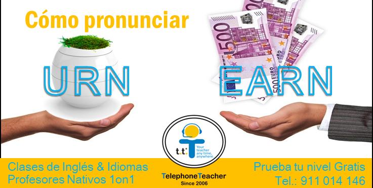 Cómo pronunciar Earn vs Urn