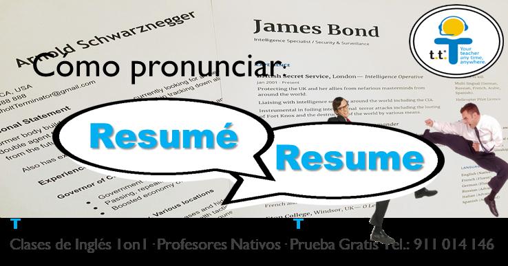 Significado y pronunciación: Resume & Resumé